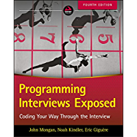 Programming Interviews Exposed.: Coding Your Way Through the Interview (English Edition)