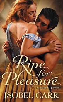 Ripe for Pleasure (The League of Second Sons) by [Carr, Isobel]
