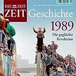 1989 - Die geglückte Revolution (ZEIT Geschichte) |  Die ZEIT