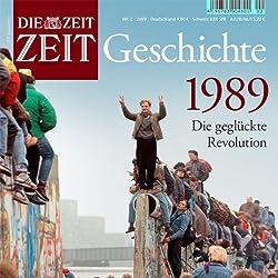 1989 - Die geglückte Revolution (ZEIT Geschichte)