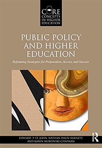 Public Policy and Higher Education: Reframing Strategies for Preparation, Access, and Success (Core Concepts in Higher (Public Education)