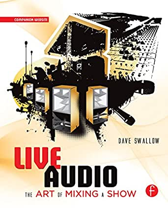 Live Audio: The Art of Mixing a Show (English Edition) eBook: Swallow, Dave: Amazon.es: Tienda Kindle