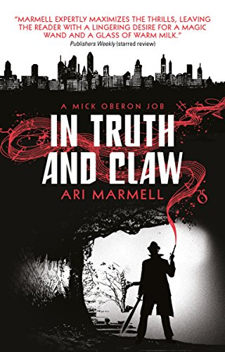 In Truth and Claw (A Mick Oberon Job #4) (A Mick Oberon Job Book) (The Biggest Shark In The Whole World)