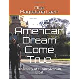 Dr Olga's American Dream Come True: Biography of a Transylvanian Expat