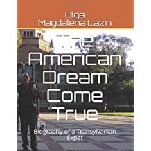 Dr Olga's American Dream Come True: Biography of a Transylvanian Expat