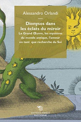 dionysos-dans-les-eclats-du-miroir-le-grand-oeuvre-les-mysteres-du-monde-antique-lamour-en-tant-que-