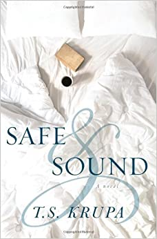 By T.S. Krupa Safe & Sound: A Novel [Paperback]