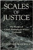 Scales of Justice: The Murders of Colette, Kimberley & Kristen MacDonald