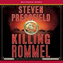Killing Rommel Audiobook by Steven Pressfield Narrated by Alfred Molina