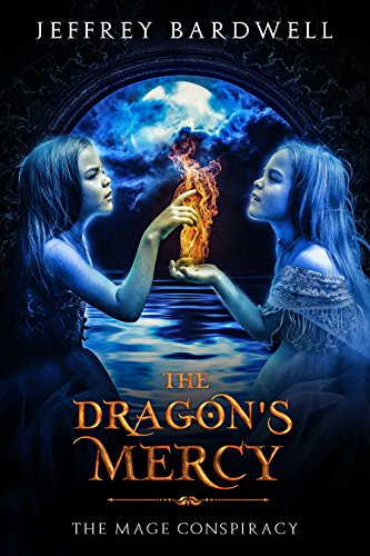 The Dragon's Mercy (The Mage Conspiracy Book 2)