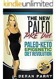 Paleo Diets: The New Paleo PKE Diet: Paleo-Keto-Epigenetic Diet Revolution