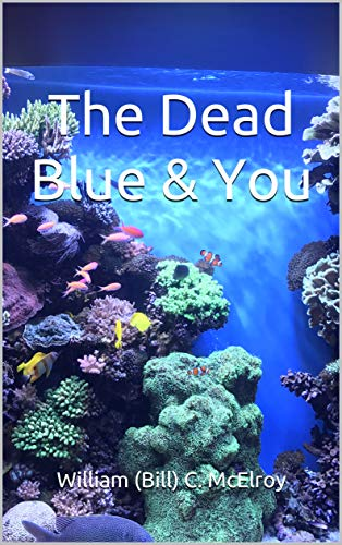The Dead Blue & You by [McElroy, William (Bill) C. ]