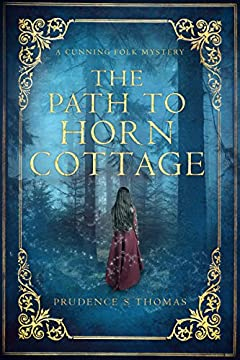 The Path to Horn Cottage: A Cunning Folk Mystery