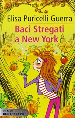 Baci stregati a New York: Amazon.it: Puricelli Guerra, Elisa, Not, S.: Libri