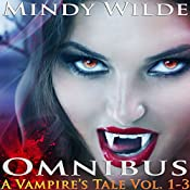 Omnibus: A Vampire's Tale, Book 1 to 3 | Mindy Wilde