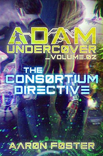 Adam Undercover, The Consortium Directive