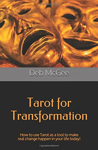 Tarot for Transformation: How to use Tarot as a tool to make real change happen in your life today! pdf epub