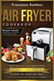 Air Fryer Cookbook: Quick and Easy Low Carb Air Fryer Chicken Recipes to Bake, Fry, Roast and Grill (Easy, Healthy and Delicious Low Carb Air Fryer Series) (Volume 3)