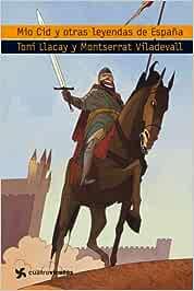 Mio Cid y otras leyendas de España Cuatrovientos +12: Amazon.es: Llacay, Tony, Viladevall, Montserrat: Libros