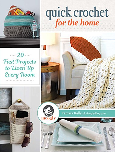 Quick Crochet for the Home: 20 Fast Projects to Liven Up Every (Interweave Crochet)