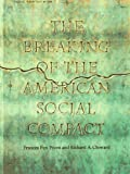 The Breaking of the American Social Compact, Frances Fox Piven and Richard A. Cloward, 1565844769