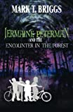 Jermaine Peterman and the Encounter in the Forest, Mark T. Briggs, 1462684319