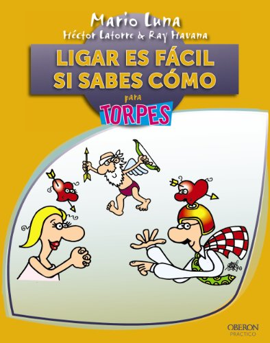 Ligar es facil si sabes como (Spanish Edition)