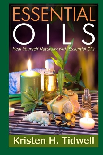 Download Essential Oils: Heal Yourself Naturally with Essential Oils pdf