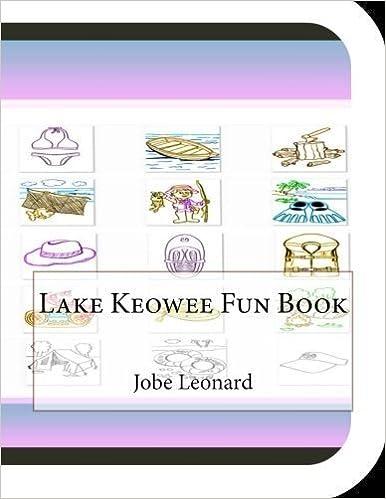 Lake Keowee Fun Book: A Fun and Educational Book About Lake Keowee by Jobe David Leonard (2014-11-22)