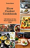 Slow Cooker Cookbook: +100 Delicious No-Fuss Meals Designed for Two People (Healthy Food Book 107)