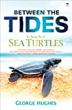 Between the Tides, George Hughes, 1431405620