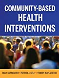Community-Based Health Interventions 3rd Edition