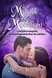 Magick & Moonlight (Magick Series Book 1)
