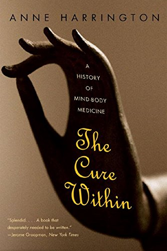 The Cure Within: A History of Mind-Body Medicine by W. W. Norton & Company