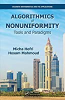 Algorithmics of Nonuniformity: Tools and Paradigms Front Cover