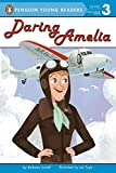 Daring Amelia (Penguin Young Readers, Level 3)