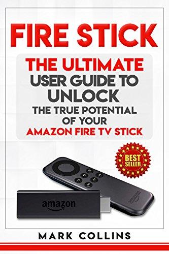 畅销 Fire Stick: The Ultimate User Guide Unlock the True Potential Your Amazon Stick