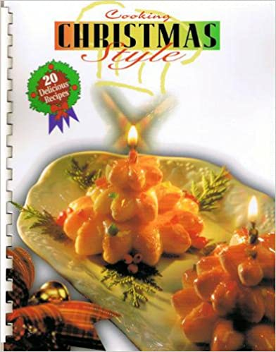 Cooking Christmas Style (20 Delicious Recipes)
