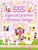 555 Eğlenceli Çıkartma - Prenses Sarayı: 555 Eğlenceli Çıkartma ile Kraliyet Sarayını Süsleyin!