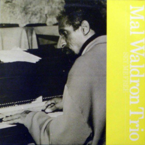 Mal Waldron Trio Free At Last