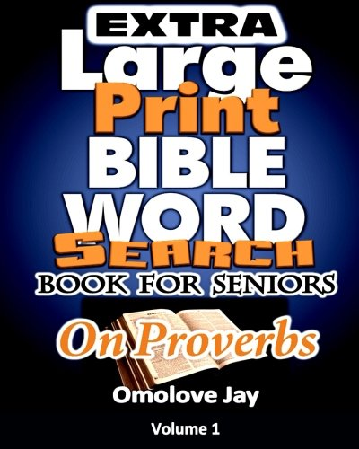 Extra  Large Print BIBLE  WORD SEARCH BOOK  FOR SENIORS: An Insightful Extra Large Print Bible Word Search Puzzles With Inspirational Bible Words As ... Edition! (Seniors Brain Games Series) Bible Games Puzzles