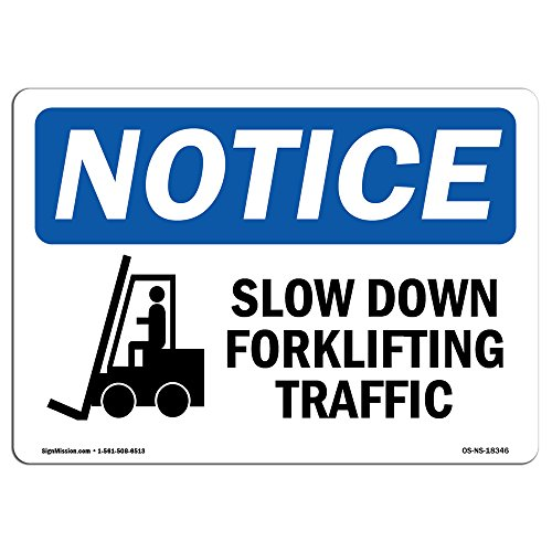 OSHA Notice Signs - Slow Down Forklift Traffic Sign with Symbol | Extremely Durable Made in The USA Signs or Heavy Duty Vinyl Label | Protect Your Construction Site, Warehouse & Business from SignMission