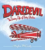 img - for Daredevil: The Daring Life of Betty Skelton book / textbook / text book