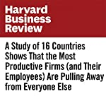 A Study of 16 Countries Shows That the Most Productive Firms (and Their Employees) Are Pulling Away from Everyone Else | Giuseppe Berlingieri,Patrick Blanchenay,Chiara Criscuolo
