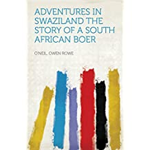 Adventures in Swaziland The Story of a South African Boer