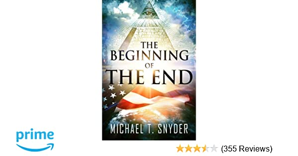 The Beginning Of The End: Michael Snyder: 9781484871300 ...