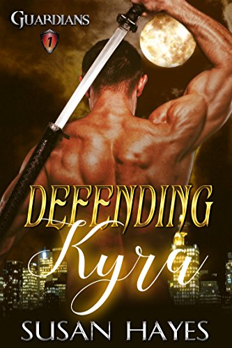 Defending Kyra (Guardians Book 1) by [Hayes, Susan]