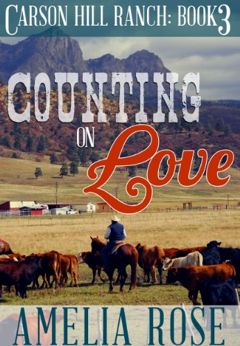 - Counting on Love (Contemporary Cowboy Romance) (Carson Hill Ranch Book 3)