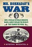 Mr. Hornaday's War, Stefan Bechtel, 0807006386