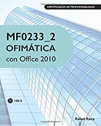 MF0233_2 Ofimática con Office 2010 (Spanish Edition)